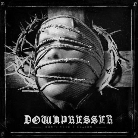 DOWNPRESSER - Don't Need A Reason - LP