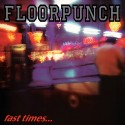 FLOORPUNCH - Fast Times At The Jersey Shore - LP