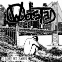WASTED – I lost my pants – 7""
