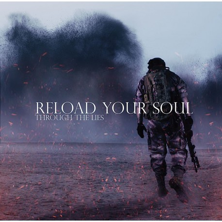 THROUGH THE LIES – Reload Your Soul – CD