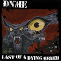 DNME – Last of a dying breed - CD