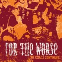 FOR THE WORSE - The Chaos Continues - CD