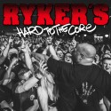 RYKER'S - Hard to the core – CD
