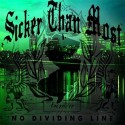 SICKER THAN MOST - No Dividing Line - CD