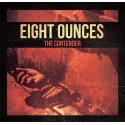 EIGHT OUNCES - The Contender - Digipack CDEP