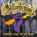 STILL IN DA GAME - Forever loyal to the game -  CD