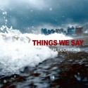 THINGS WE SAY - Our Decisions - CD
