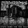 TOO GROSS - State Home For The Ugly - CD