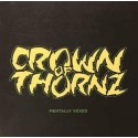 CROWN OF THORNZ - Mentally Vexed – LP