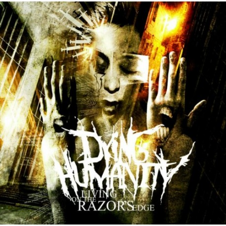 DYING HUMANITY - Living on the razor's edge – CD