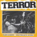 """TERROR - Hard Lessons b/w Only The Devil Knows – 7"""""""