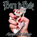 BORN TO HATE - Romper la Baraja - CD