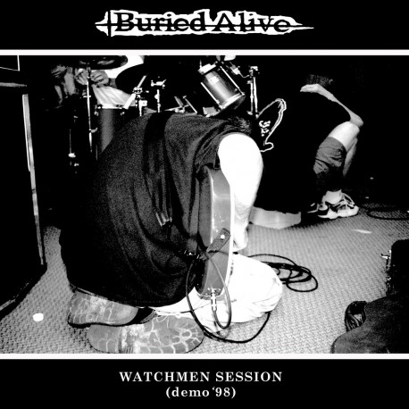 """BURIED ALIVE - Watchmen Session (Demo '98) - 7"""""""