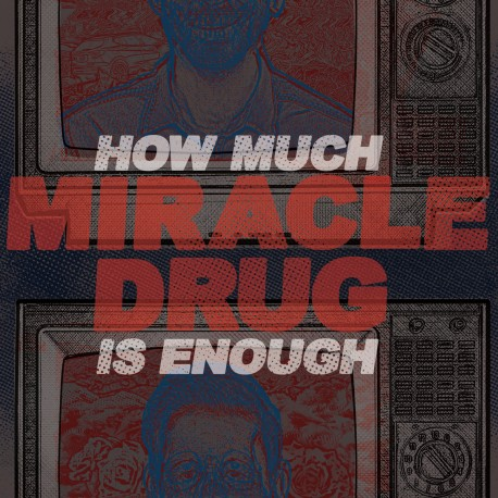 MIRACLE DRUG - How Much Is Enough - 12""