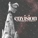 ENVISION - A World Unseen - 7""