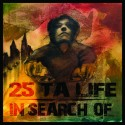 25 TA LIFE / IN SEARCH OF Split CD
